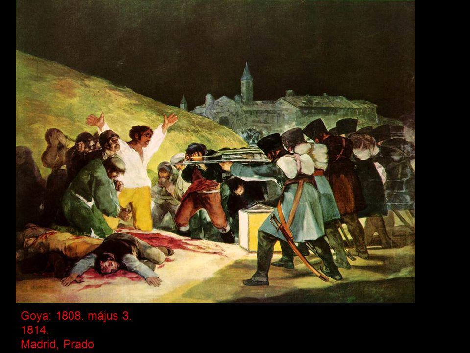 Goya: 1808. május 3. 1814. Madrid, Prado