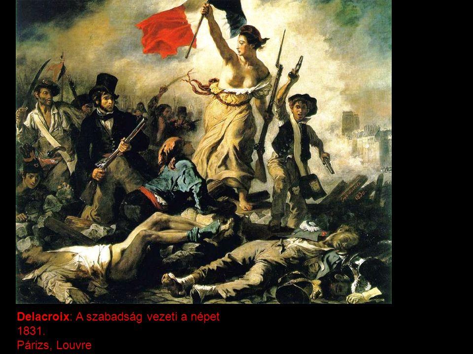 Delacroix: A szabadság vezeti a népet 1831. Párizs, Louvre