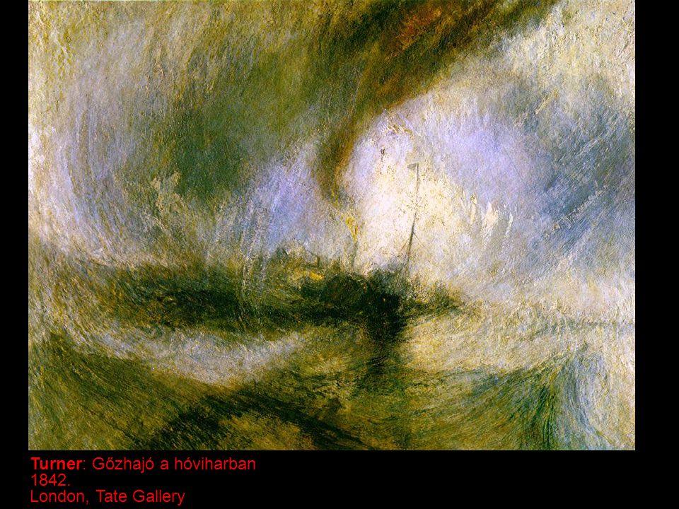 Turner: Gőzhajó a hóviharban 1842. London, Tate Gallery