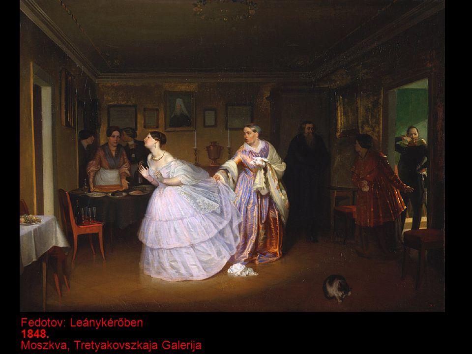 Fedotov: Leánykérőben 1848. Moszkva, Tretyakovszkaja Galerija