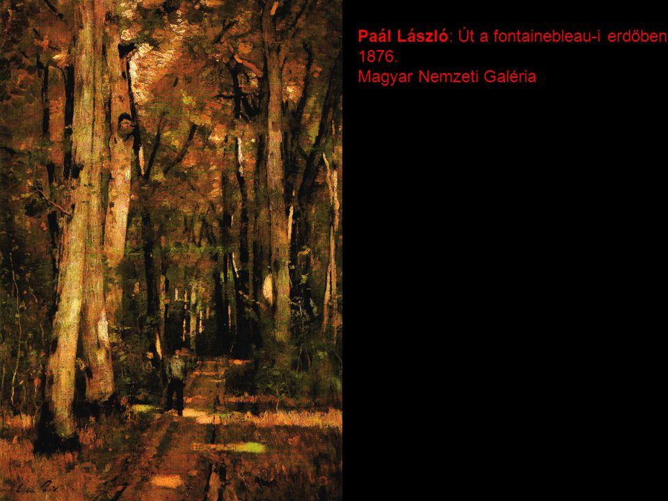 Paál László: Út a fontainebleau-i erdőben 1876. Magyar Nemzeti Galéria