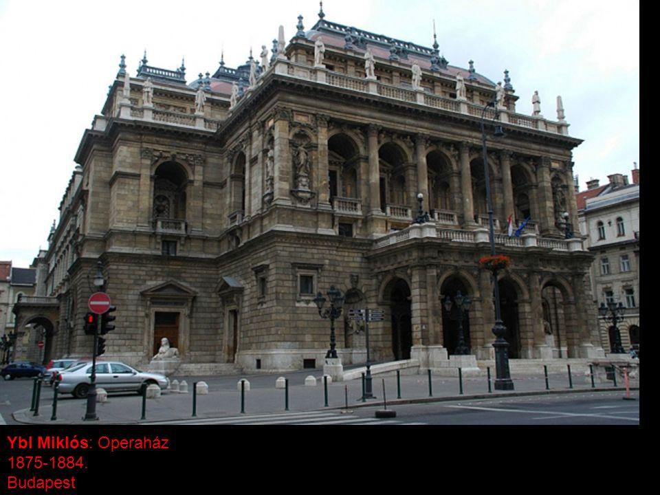Ybl Miklós: Operaház 1875-1884. Budapest