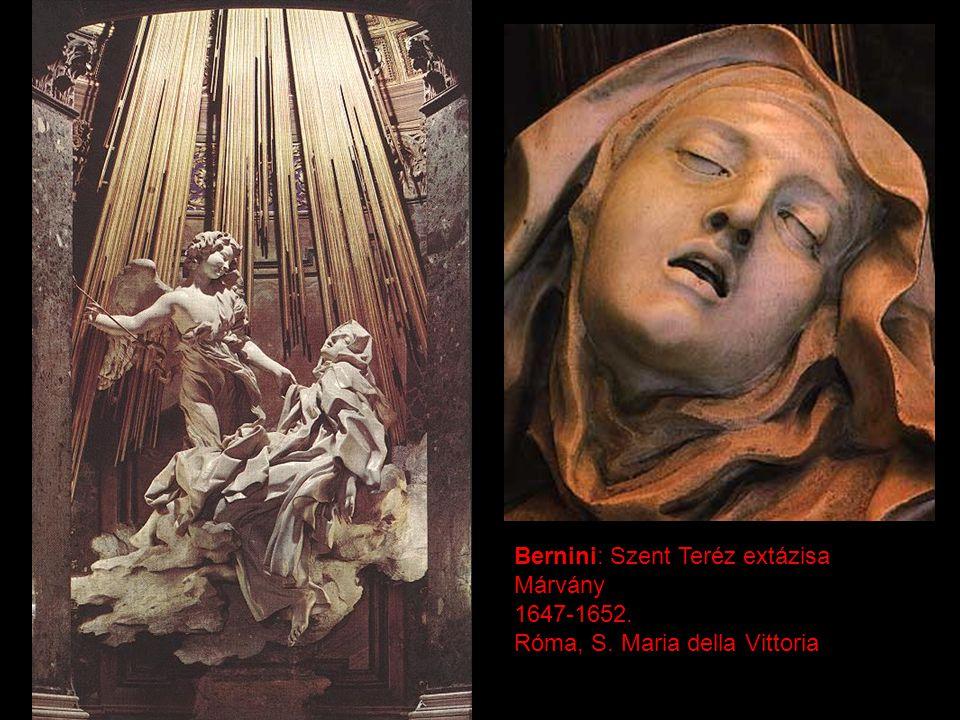 Bernini: Szent Teréz extázisa Márvány 1647-1652. Róma, S. Maria della Vittoria
