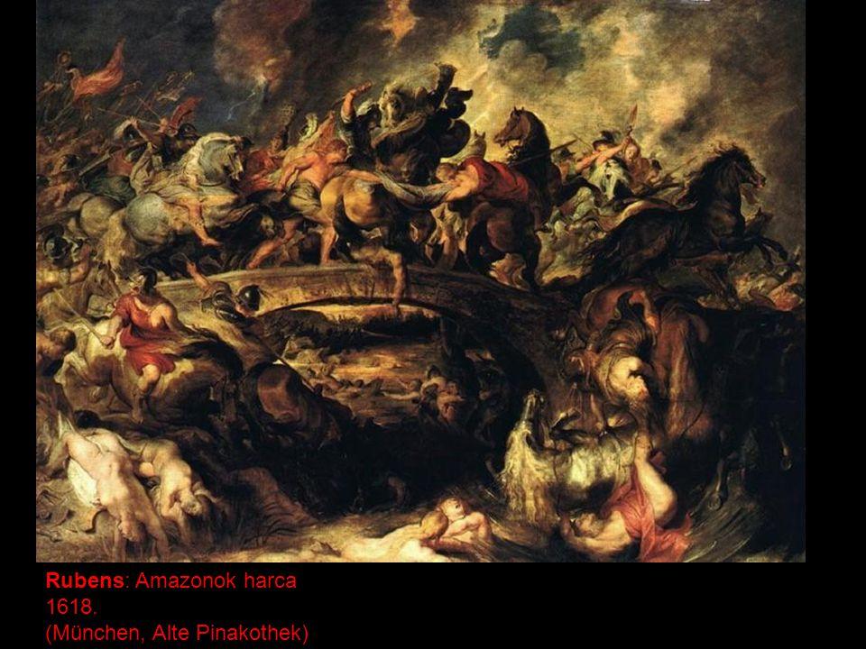 Rubens: Amazonok harca 1618. (München, Alte Pinakothek)