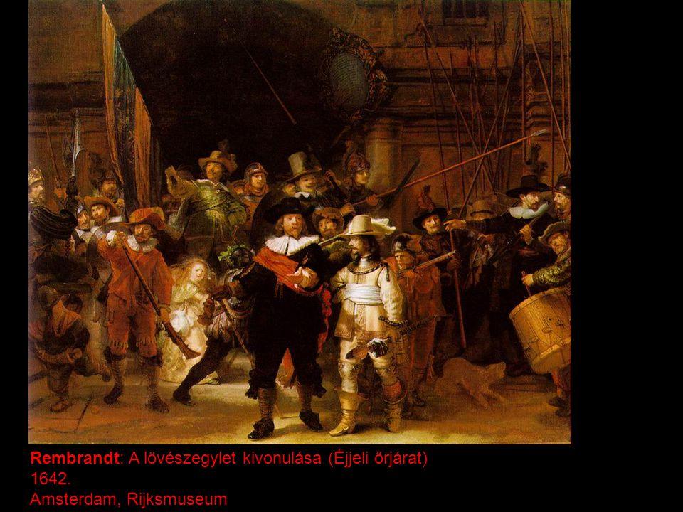 Rembrandt: A lövészegylet kivonulása (Éjjeli őrjárat) 1642. Amsterdam, Rijksmuseum