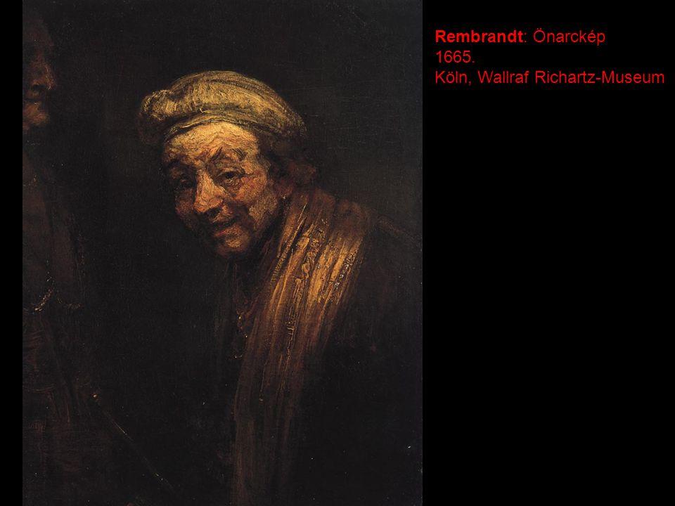 Rembrandt: Önarckép 1665. Köln, Wallraf Richartz-Museum