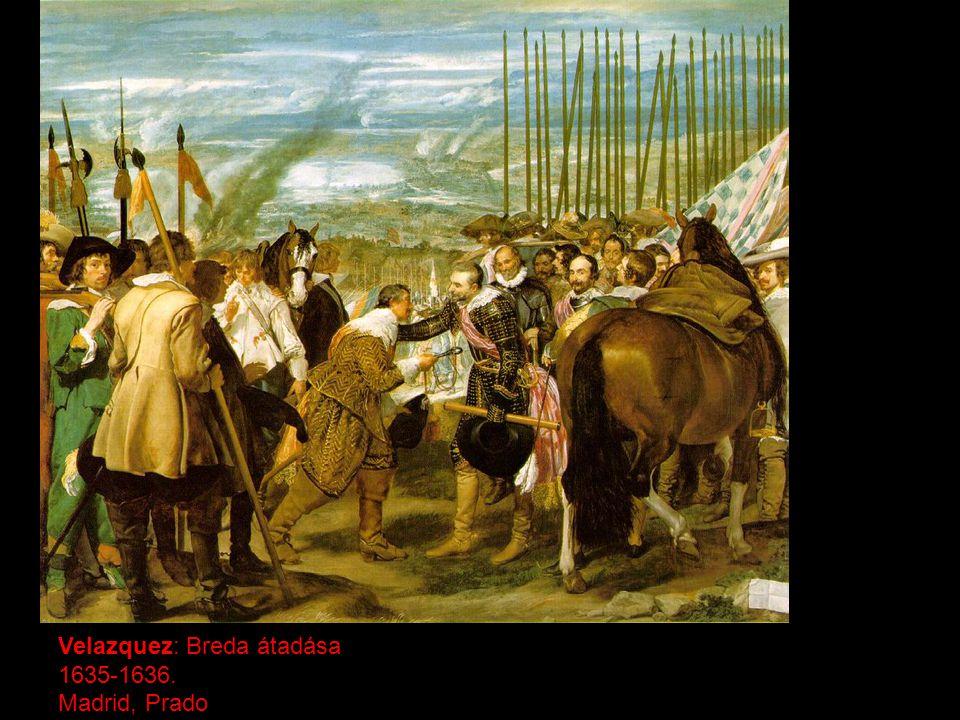 Velazquez: Breda átadása 1635-1636. Madrid, Prado