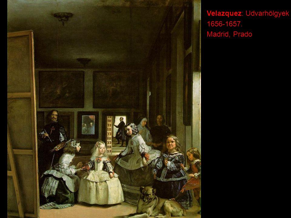 Velazquez: Udvarhölgyek 1656-1657. Madrid, Prado