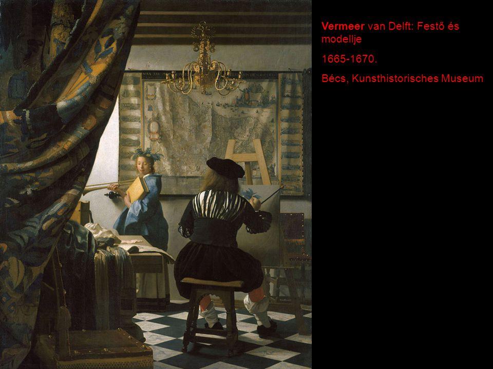 Vermeer van Delft: Festő és modellje 1665-1670. Bécs, Kunsthistorisches Museum