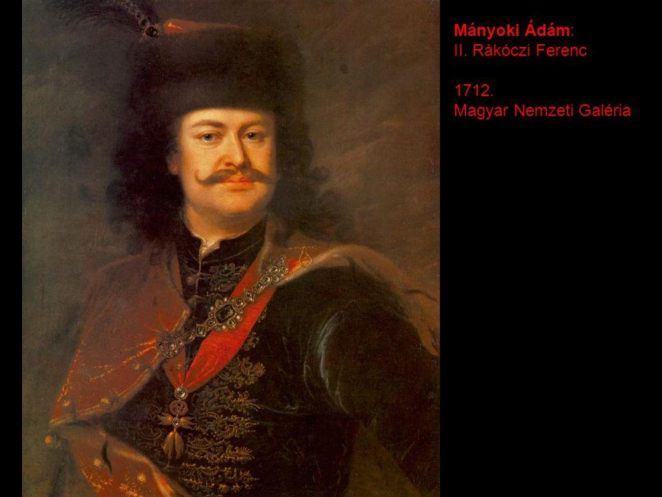 Mányoki Ádám: II. Rákóczi Ferenc 1712. Magyar Nemzeti Galéria