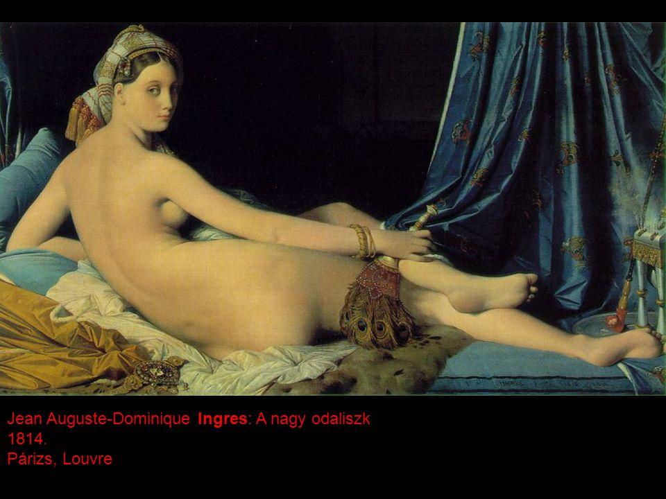 Jean Auguste-Dominique Ingres: A nagy odaliszk 1814. Párizs, Louvre