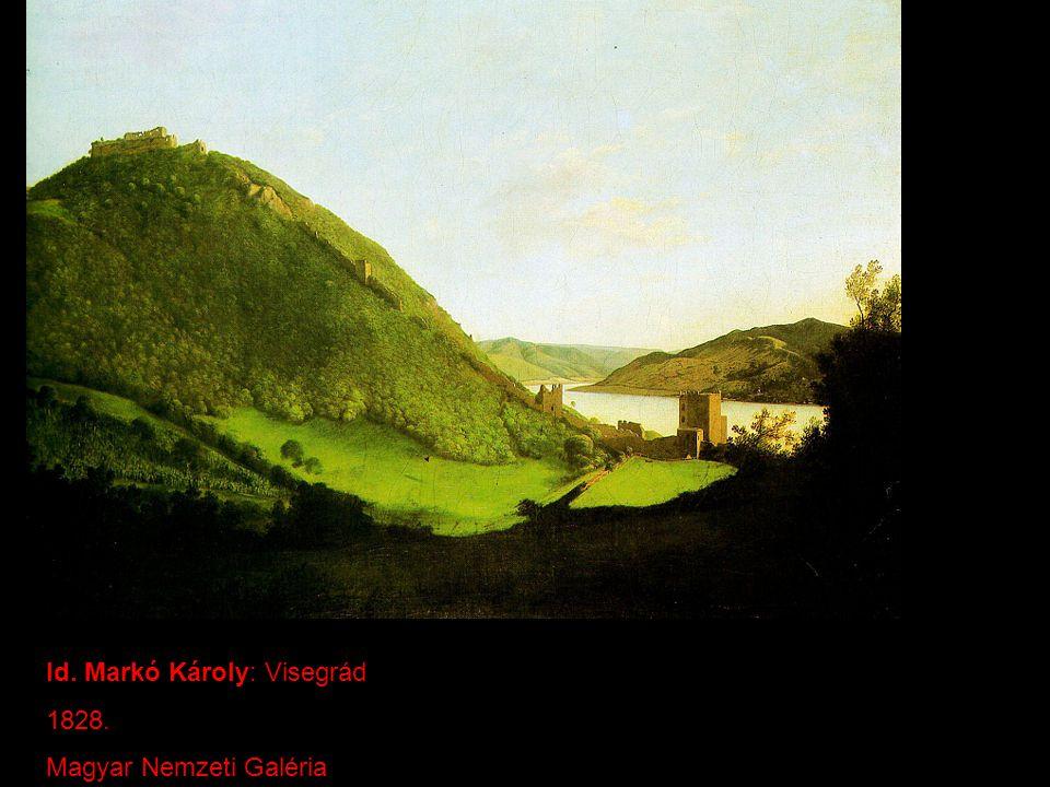 Id. Markó Károly: Visegrád 1828. Magyar Nemzeti Galéria