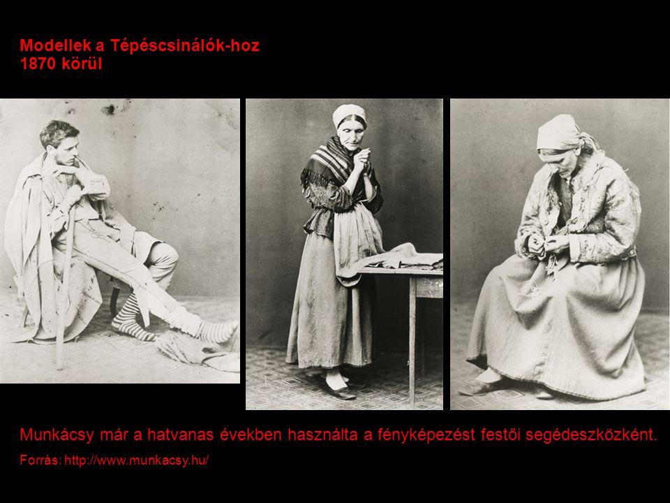Modellek a Tépéscsinálók-hoz 1870 körül Munkácsy már a hatvanas években használta a fényképezést festői segédeszközként. Forrás: http://www.munkacsy.h