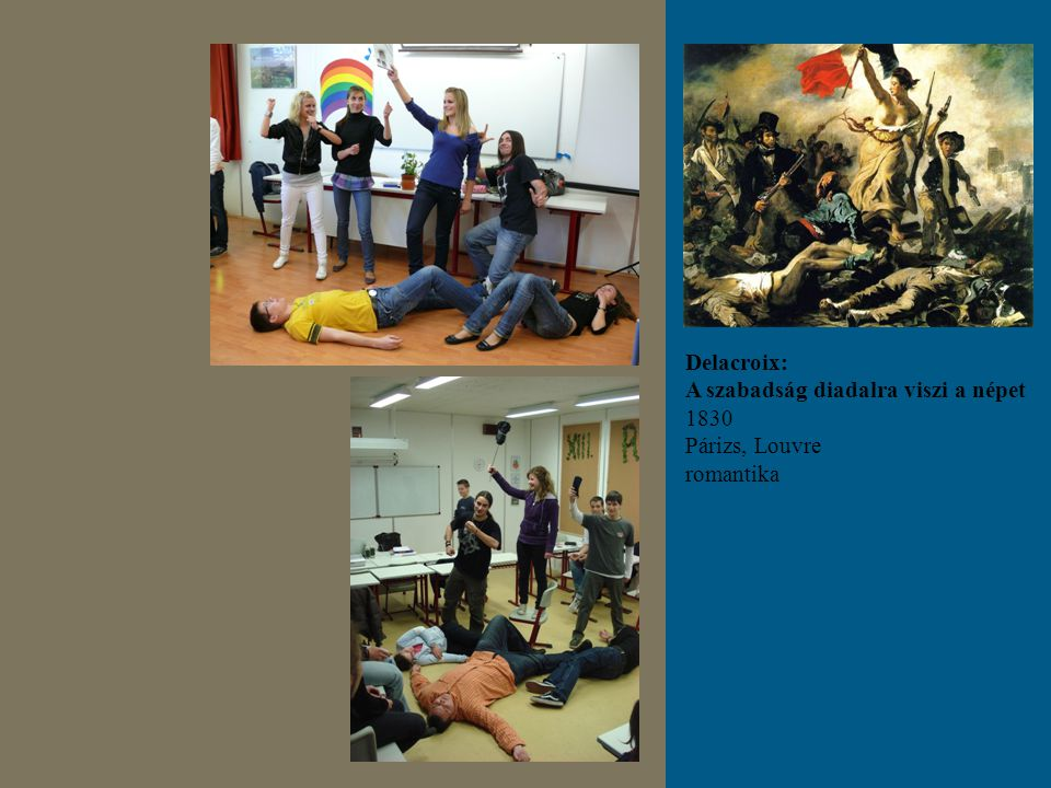 Delacroix: A szabadság diadalra viszi a népet 1830 Párizs, Louvre romantika