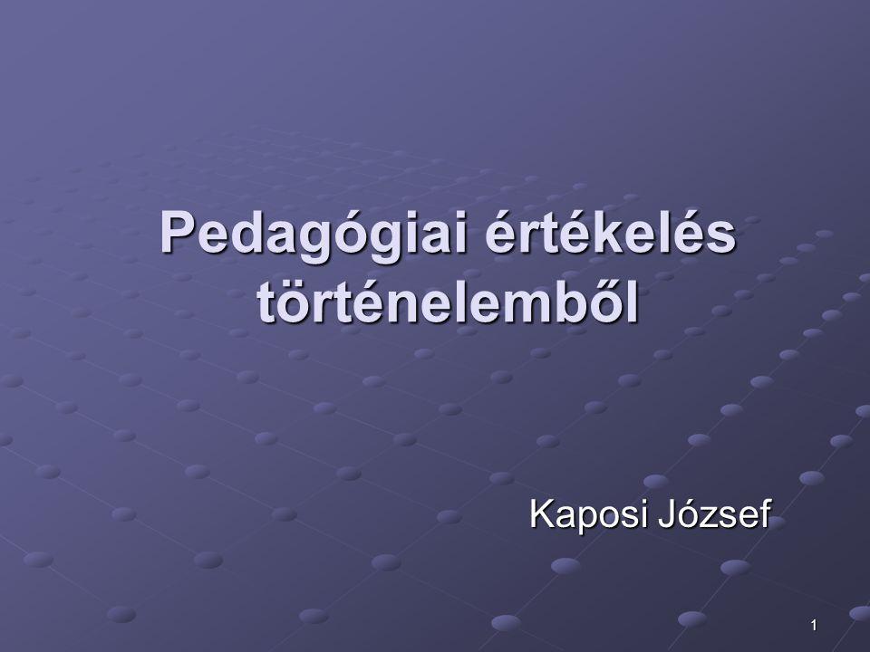 """2 Az értékelés definiálása Báthory Zoltán szerint: Az értékelés során közvetlenül valamely pedagógiai jelenség vagy teljesítmény """"értékét állapítjuk meg."""