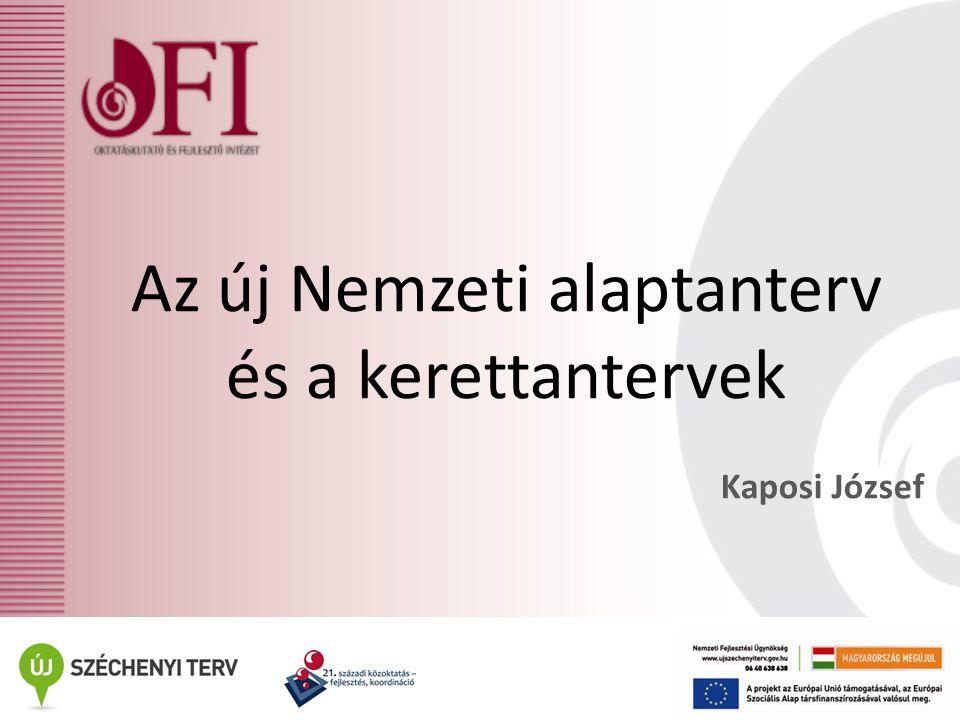 Az új Nemzeti alaptanterv és a kerettantervek Kaposi József