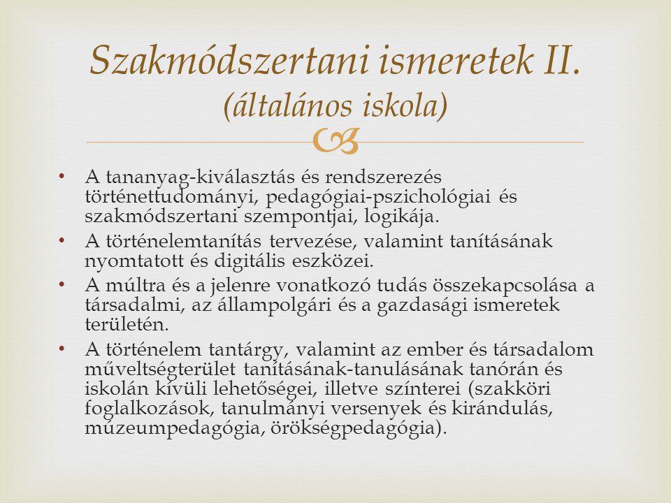  A tananyag-kiválasztás és rendszerezés történettudományi, pedagógiai-pszichológiai és szakmódszertani szempontjai, logikája.