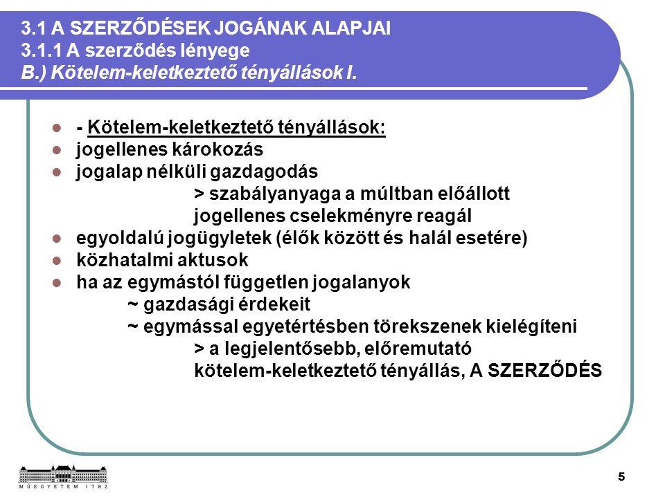 26 3.1 A SZERZŐDÉSEK JOGÁNAK ALAPJAI 3.1.5 A szerződéses jogviszony elemei D.) A szerződés tárgya III.