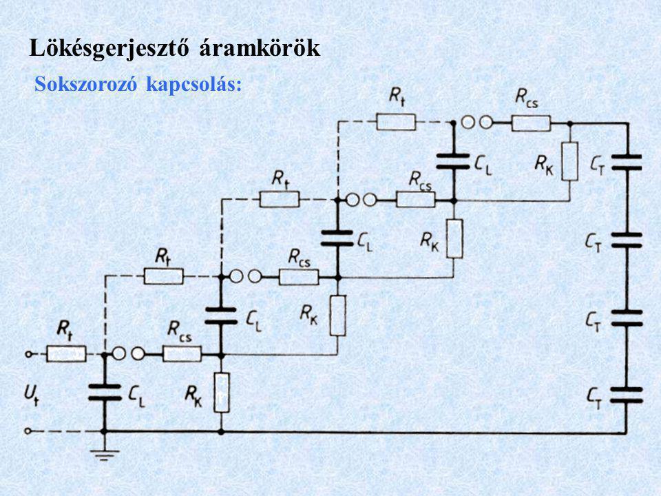 Lökésgerjesztő áramkörök Sokszorozó kapcsolás:
