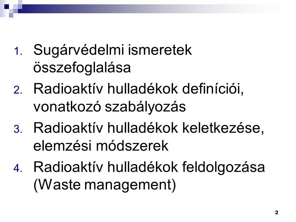 3 1.Sugárvédelmi ismeretek összefoglalása 3 alapelv: indokoltság, optimálás, korlátozás Külső sugárterhelés Belső sugárterhelés: belégzés, lenyelés Dózis: fizikai dózis (D), [Gy=1 J/kg] biológiai dózis (H) [1 Sv=1 Gy biológiai hatása]  Determinisztikus hatás: sugárbetegség, azonnali / akut  Sztochasztikus hatás: sejtmutáció, késleltetett Konzervatív becslés