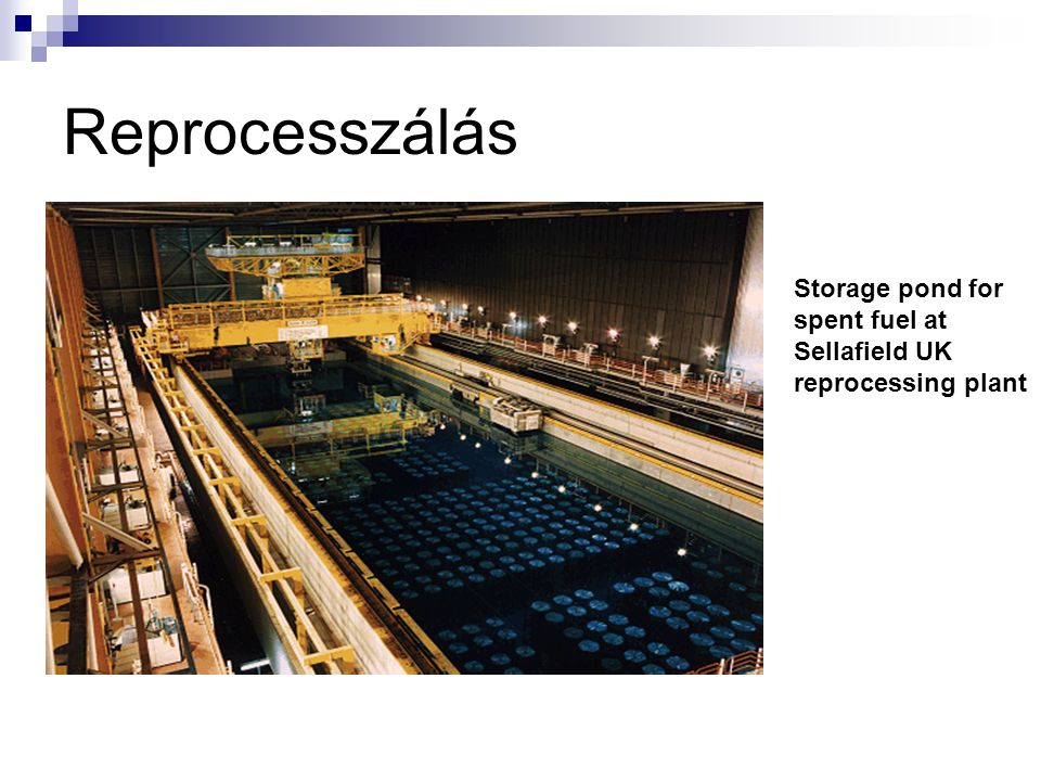 Reprocesszálás Storage pond for spent fuel at Sellafield UK reprocessing plant