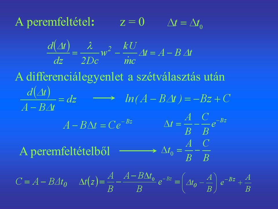 A peremfeltétel: z = 0 A differenciálegyenlet a szétválasztás után A peremfeltételből