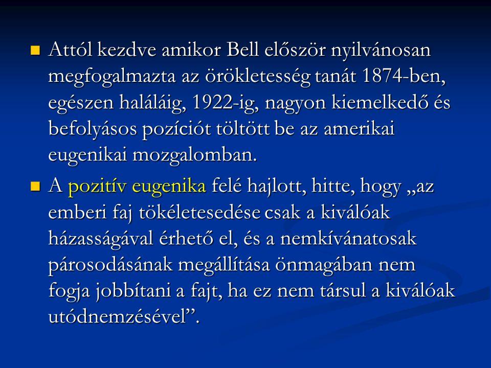 Attól kezdve amikor Bell először nyilvánosan megfogalmazta az örökletesség tanát 1874-ben, egészen haláláig, 1922-ig, nagyon kiemelkedő és befolyásos