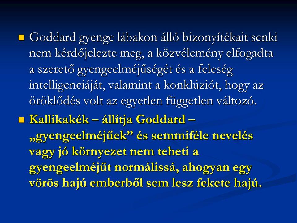Goddard gyenge lábakon álló bizonyítékait senki nem kérdőjelezte meg, a közvélemény elfogadta a szerető gyengeelméjűségét és a feleség intelligenciájá