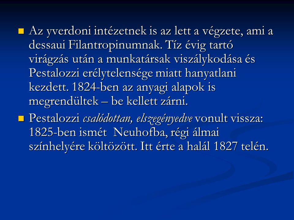 Az yverdoni intézetnek is az lett a végzete, ami a dessaui Filantropinumnak.