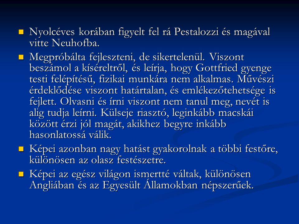 Nyolcéves korában figyelt fel rá Pestalozzi és magával vitte Neuhofba.