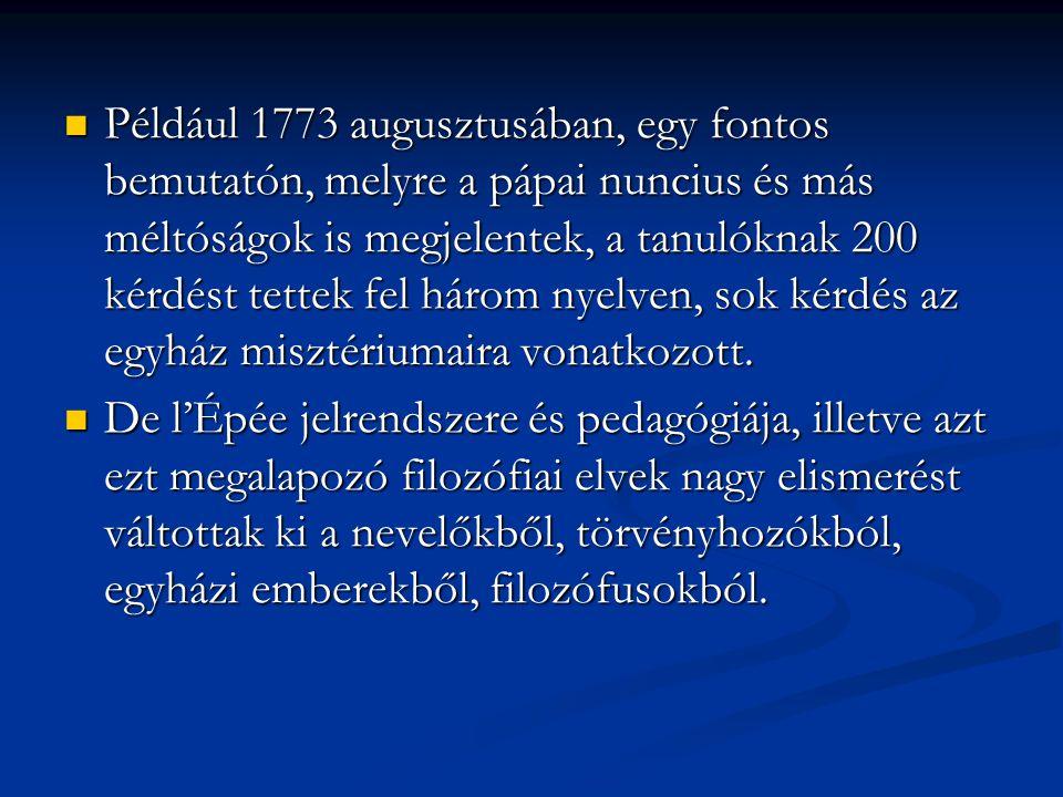 Például 1773 augusztusában, egy fontos bemutatón, melyre a pápai nuncius és más méltóságok is megjelentek, a tanulóknak 200 kérdést tettek fel három nyelven, sok kérdés az egyház misztériumaira vonatkozott.