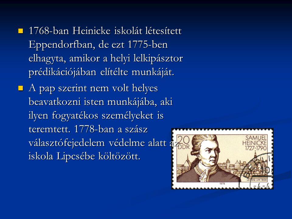 1768-ban Heinicke iskolát létesített Eppendorfban, de ezt 1775-ben elhagyta, amikor a helyi lelkipásztor prédikációjában elítélte munkáját.