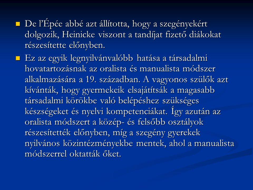 De l'Épée abbé azt állította, hogy a szegényekért dolgozik, Heinicke viszont a tandíjat fizető diákokat részesítette előnyben.