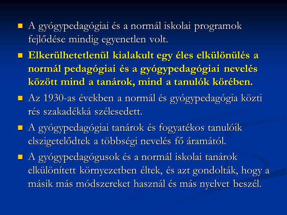 A gyógypedagógiai és a normál iskolai programok fejlődése mindig egyenetlen volt. A gyógypedagógiai és a normál iskolai programok fejlődése mindig egy