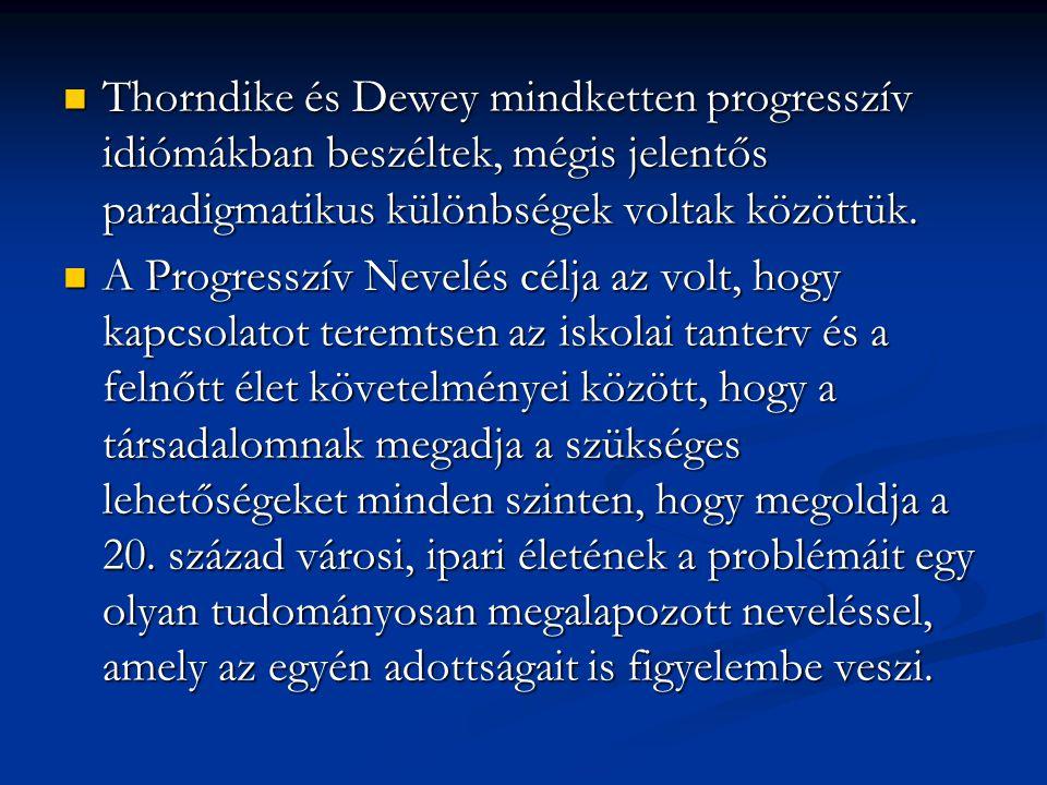 Thorndike és Dewey mindketten progresszív idiómákban beszéltek, mégis jelentős paradigmatikus különbségek voltak közöttük. Thorndike és Dewey mindkett