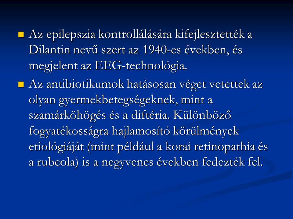Az epilepszia kontrollálására kifejlesztették a Dilantin nevű szert az 1940-es években, és megjelent az EEG-technológia. Az epilepszia kontrollálására