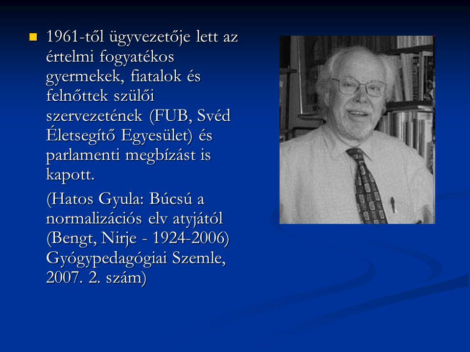 1961-től ügyvezetője lett az értelmi fogyatékos gyermekek, fiatalok és felnőttek szülői szervezetének (FUB, Svéd Életsegítő Egyesület) és parlamenti m