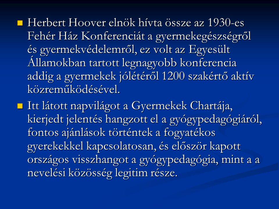 Herbert Hoover elnök hívta össze az 1930-es Fehér Ház Konferenciát a gyermekegészségről és gyermekvédelemről, ez volt az Egyesült Államokban tartott l