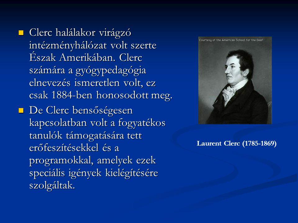 Clerc halálakor virágzó intézményhálózat volt szerte Észak Amerikában.