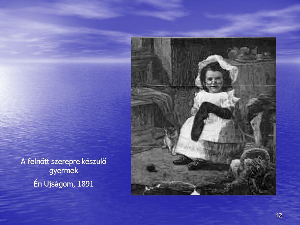 12 A felnőtt szerepre készülő gyermek Én Ujságom, 1891