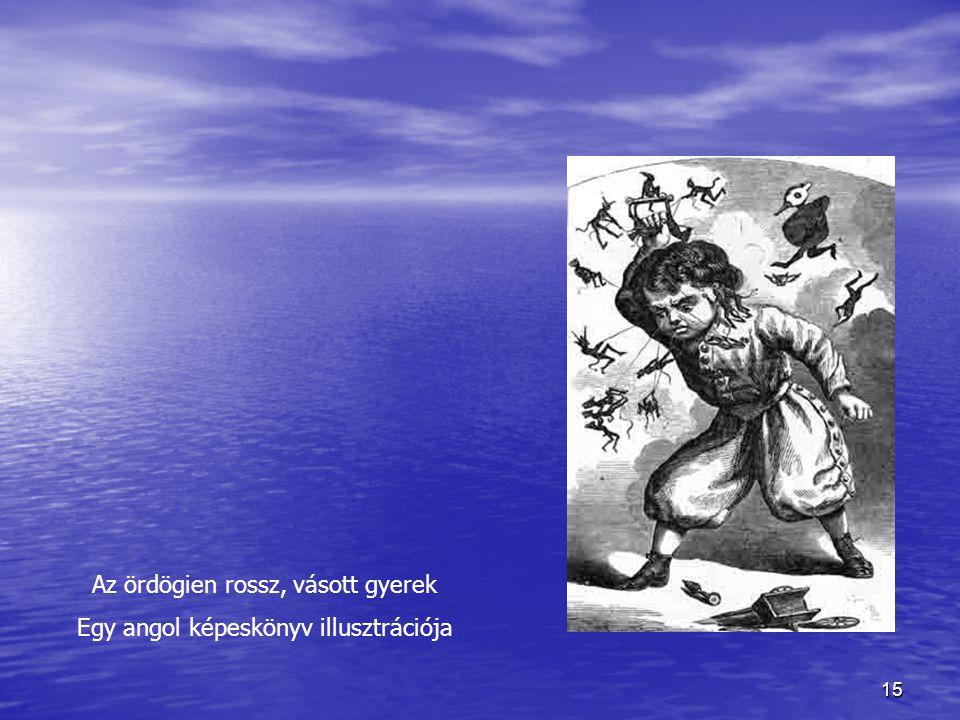 15 Az ördögien rossz, vásott gyerek Egy angol képeskönyv illusztrációja