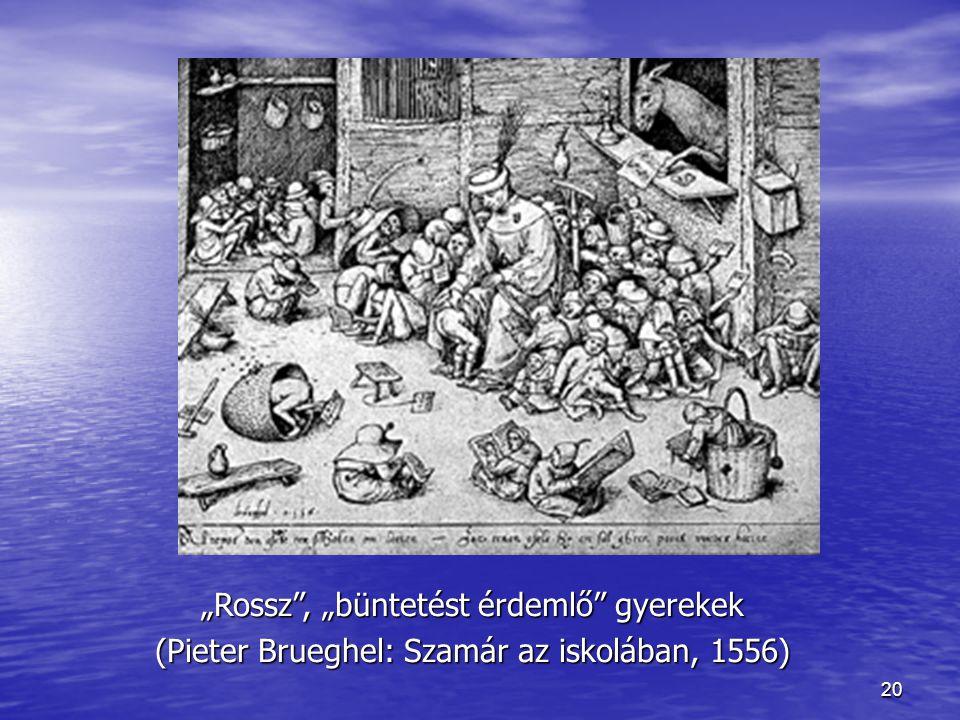 """20 """"Rossz"""", """"büntetést érdemlő"""" gyerekek (Pieter Brueghel: Szamár az iskolában, 1556)"""