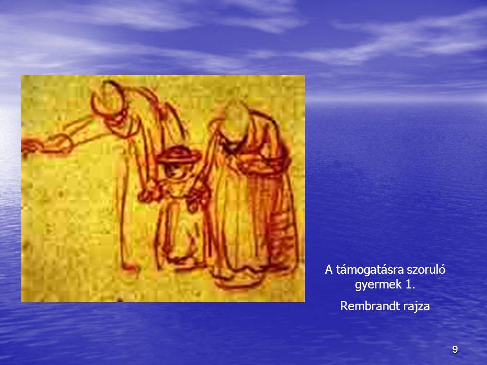 9 A támogatásra szoruló gyermek 1. Rembrandt rajza