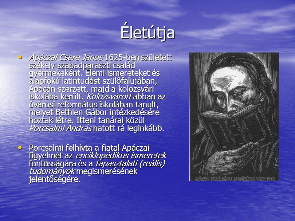 Életútja Apáczai Csere János 1625-ben született székely szabadparaszti család gyermekeként. Elemi ismereteket és alapfokú latintudást szülőfalujában,