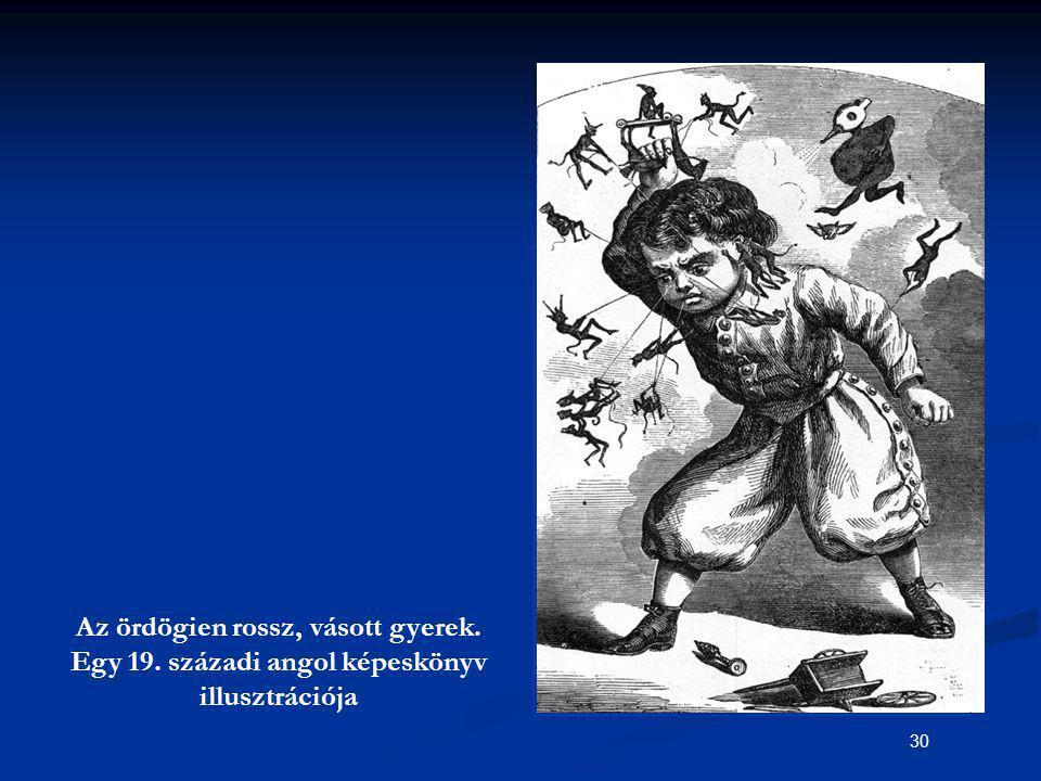 30 Az ördögien rossz, vásott gyerek. Egy 19. századi angol képeskönyv illusztrációja