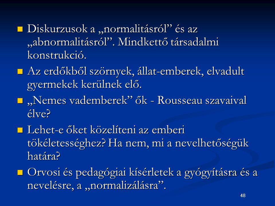 """48 Diskurzusok a """"normalitásról"""" és az """"abnormalitásról"""". Mindkettő társadalmi konstrukció. Diskurzusok a """"normalitásról"""" és az """"abnormalitásról"""". Min"""