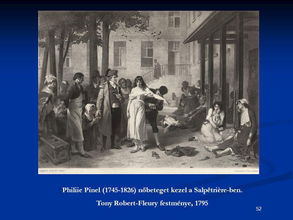 52 Philiie Pinel (1745-1826) nőbeteget kezel a Salpêtrière-ben. Tony Robert-Fleury festménye, 1795