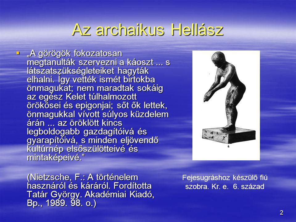 33  c) Palaisztra ('birkózásra kijelölt hely'): Az előbbiekkel párhuzamosan hétéves koruktól kezdve a gimnasztikai képzést biztosító palaisztrába is elkísérték a gyermekeket.