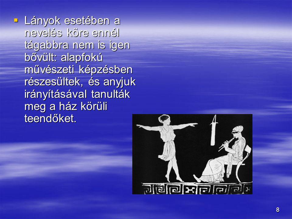 79  Akárcsak mestere, Platón, Arisztotelész is azt vallja, hogy a nevelést társadalmasítani kell, az állam irányítása alá kell vonni.