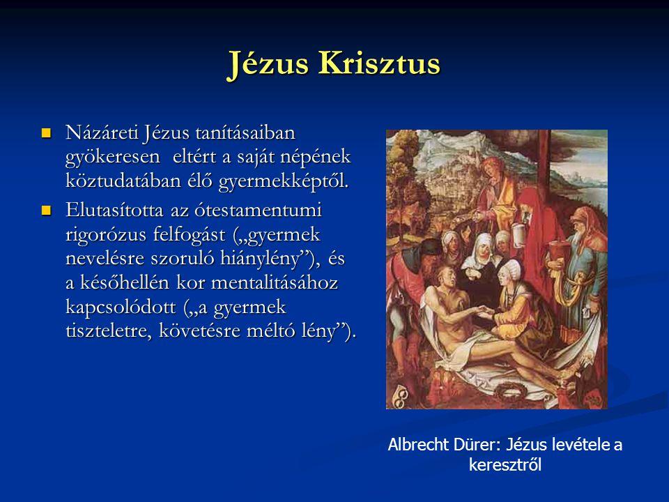 Jézus Krisztus Názáreti Jézus tanításaiban gyökeresen eltért a saját népének köztudatában élő gyermekképtől.